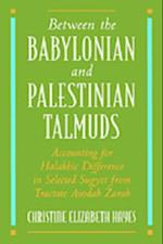 Between the Babylonian and Palestinian Talmuds: Accounting for Halakhic Difference in Selected Sugyot from Tractate Avodah Zarah