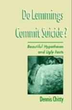 Do Lemmings Commit Suicide?: Beautiful Hypotheses and Ugly Facts