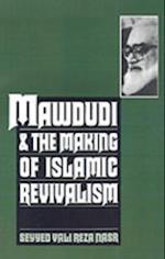 Mawdudi and the Making of Islamic Revivalism