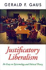 Justificatory Liberalism: An Essay on Epistemology and Political Theory (Oxford Political Theory)