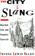 City in Slang: New York Life and Popular Speech