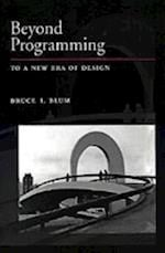 Beyond Programming: To a New Era of Design (Johns Hopkins University Applied Physics Laboratory Series in Science & engIneering)