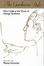 Gershwin Style: New Looks at the Music of George Gershwin