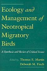 Ecology and Management of Neotropical Migratory Birds: A Synthesis and Review of Critical Issues