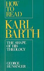How to Read Karl Barth: The Shape of His Theology