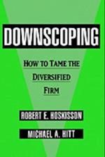 Downscoping: How to Tame the Diversified Firm