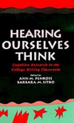 Hearing Ourselves Think: Cognitive Research in the College Writing Classroom (Social and Cognitive Studies in Writing and Literacy)