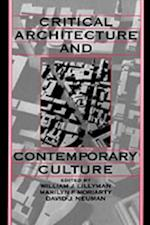 Critical Architecture and Contemporary Culture (University of California Humanities Research Institute Series)