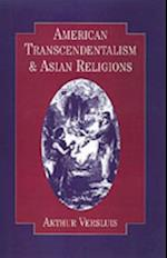 American Transcendentalism and Asian Religions (Religion in America)