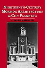 Nineteenth-Century Mormon Architecture and City Planning