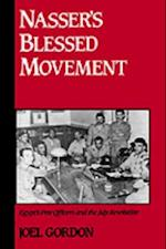 Nasser's Blessed Movement: Egypt's Free Officers and the July Revolution (STUDIES IN MIDDLE EASTERN HISTORY)