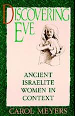 Discovering Eve: Ancient Israelite Women in Context