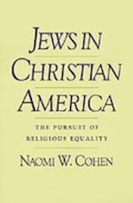 Jews in Christian America: The Pursuit of Religious Equality (Studies in Jewish History)