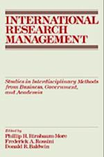 International Research Management: Studies in Interdisciplinary Methods from Business, Government, and Academia
