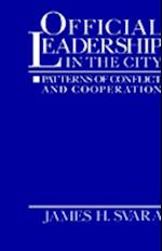 Official Leadership in the City: Patterns of Conflict and Cooperation