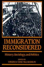 Immigration Reconsidered: History, Sociology, and Politics