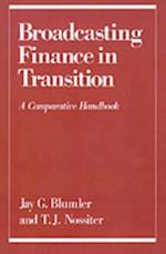 Broadcasting Finance in Transition: A Comparative Handbook (Communication and Society)