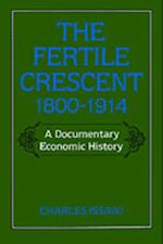 Fertile Crescent, 1800-1914: A Documentary Economic History (STUDIES IN MIDDLE EASTERN HISTORY)