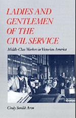 Ladies and Gentlemen of the Civil Service: Middle-Class Workers in Victorian America