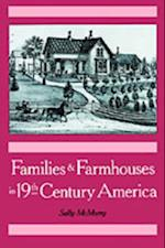 Families and Farmhouses in Nineteenth-Century America: Vernacular Design and Social Change
