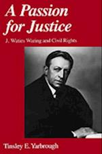 Passion for Justice: J. Waties Waring and Civil Rights