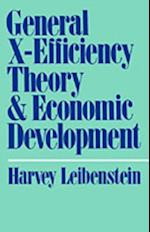 General X-Efficiency Theory and Economic Development (Economic Development Series)