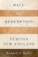 Race and Redemption in Puritan New England (Religion in America)