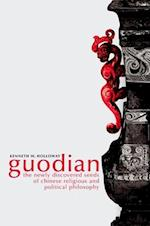Goudian the Newly Discovered Seeds of Chinese Religious and Political Philosophy