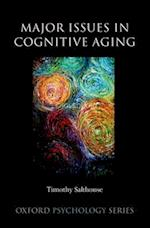 Major Issues in Cognitive Aging (Oxford Psychology Series, nr. 49)