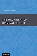 The Machinery of Criminal Justice