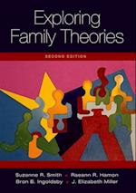Exploring Family Theories, 2nd edition af Suzanne R. Smith, Raeann R. Hamon, Bron B. Ingoldsby