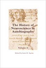 The History of Neuroscience in Autobiography Volume 6 (History of Neuroscience in Autobiography)