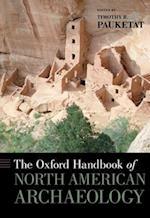 The Oxford Handbook of North American Archaeology af Timothy R. Pauketat