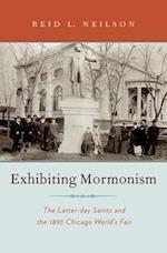 Exhibiting Mormonism (Religion in America)