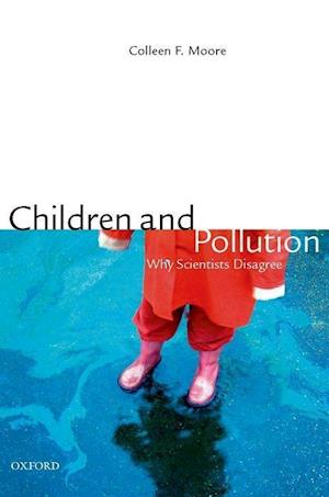 Children and Pollution: Why Scientists Disagree