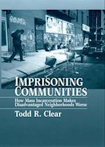 Imprisoning Communities (Studies in Crime and Public Policy)