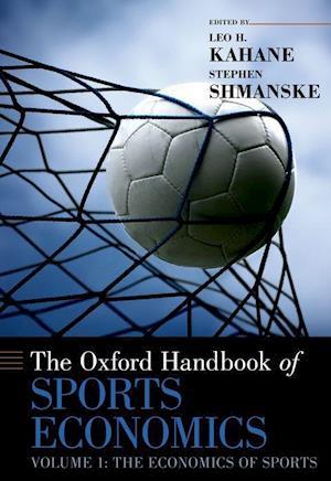 The Oxford Handbook of Sports Economics Volume 1