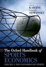 The Oxford Handbook of Sports Economics Volume 1 (Oxford Handbooks)