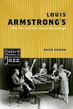 Louis Armstrong's Hot Five and Hot Seven Recordings (Oxford Studies in Recorded Jazz)