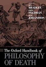 The Oxford Handbook of Philosophy of Death af Ben Bradley