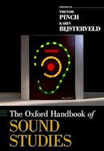 The Oxford Handbook of Sound Studies (Oxford Handbooks)