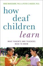 How Deaf Children Learn (Perspectives on Deafness)