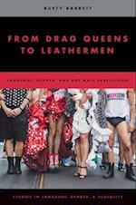 From Drag Queens to Leathermen (Studies in Language Gender and Sexuality)
