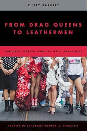 From Drag Queens to Leathermen