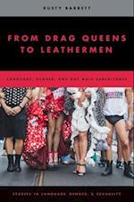 From Drag Queens to Leathermen (Studies in Language and Gender)