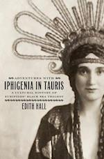 Adventures with Iphigenia in Tauris (Onassis Series in Hellenic Culture)