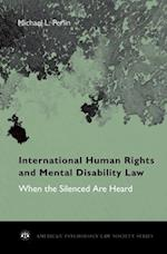 International Human Rights and Mental Disability Law (AMERICAN PSYCHOLOGY-LAW SOCIETY SERIES)