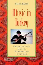 Music in Turkey af Eliot Bates, Patricia Shehan Campbell, Bonnie C Wade