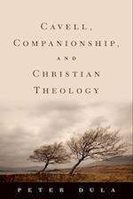 Cavell, Companionship, and Christian Theology (AAR REFLECTION AND THEORY IN THE STUDY OF RELIGION)