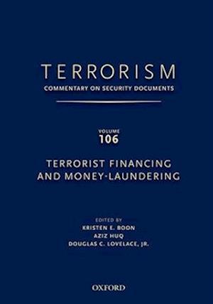 TERRORISM: Commentary on Security DocumentsVolume 106: Terrorist Financing and Money Laundering
